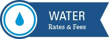 Water Rates and Fees